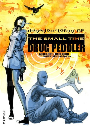 Misadventures of the Small Time Drug Peddler asked out date nigh